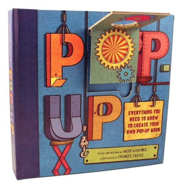 What we read :: Pop-Up: Everything you need to create your own pop-up book by Ruth Wickings